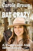 Bat Crazy