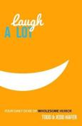 Laugh a Lot