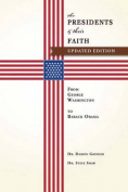 The Presidents & Their Faith  : From George Washington to Barack Obama