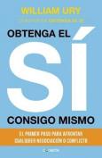 Obtenga El Si Consigo Mismo [Spanish]