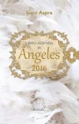 Libro Agenda de Angeles 2016 [Spanish]