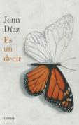 Es Un Decir [Spanish]
