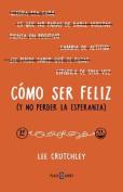 Camo Ser Feliz (y No Perder La Esperanza) / How to Be Happy  [Spanish]
