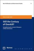 Still the Century of Overkill?