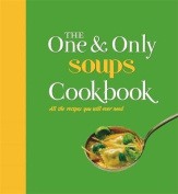 The One and Only Soups Cookbook
