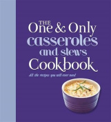 One and Only Casserole and Stews Cookbook