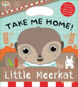 Take Me Home! Little Meerkat