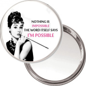 "Audrey Hepburn ""Nothing is Impossible, the word itself says I'M POSSIBLE"" unique Compact Makeup Button Mirror. 75mm diameter. Delivered in a Black Organza Bag."