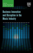 Business Innovation and Disruption in the Music Industry