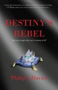 Destiny's Rebel: Book 1