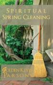 Spiritual Spring Cleaning