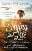 Flying Thru Life