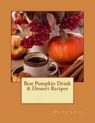 Best Pumpkin Drink & Dessert Recipes