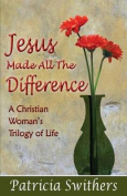 Jesus Made All the Difference