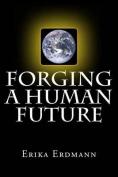 Forging a Human Future