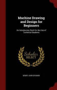 Machine Drawing and Design for Beginners