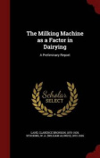 The Milking Machine as a Factor in Dairying