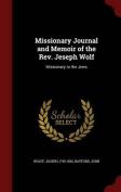 Missionary Journal and Memoir of the REV. Jeseph Wolf