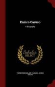 Enrico Caruso: A Biography