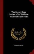 The Secret Rose Garden of Sa'd Ud Din Mahmud Shabistari