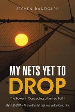 My Nets Yet to Drop MOBI PDF by Steven Randolph
