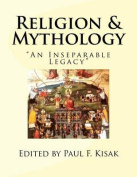 Religion & Mythology  : An Inseparable Legacy