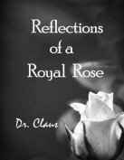 Reflections of a Royal Rose