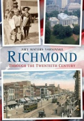 Richmond Through the Twentieth Century