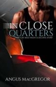 In Close Quarters