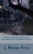 Lynton and the Ghosts at the Mansion on Balete Drive