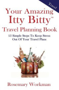 Your Amazing Itty Bitty Travel Planning Book
