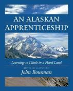 An Alaskan Apprenticeship