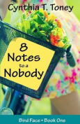 8 Notes to a Nobody