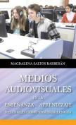 Medios Audiovisuales En La Ensenanza - Aprendizaje del Ingles Como Segunda Lengua [Spanish]