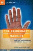 The Democracy Machine