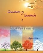 Gravitate 2 Gratitude - Journal Your Journey