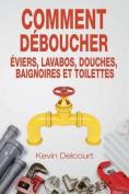 Comment Deboucher Evier, Lavabo, Douche, Baignoire, Wc. [FRE]