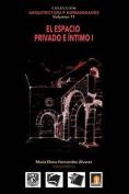 Volumen 11 El Espacio Privado E Intimo I [Spanish]