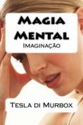 Magia Mental: Imaginacao [POR]