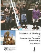 Mariners of Madang and Austronesian Canoes of Astrolabe Bay, Papua New Guinea