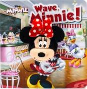 Wave, Minnie
