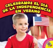 Celebramos El Dia de La Independencia En Verano