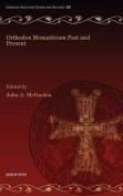 Orthodox Monasticism Past and Present