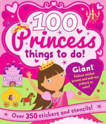 100 Princess Things to Do