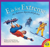 E Is for Extreme