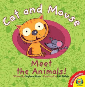 Cat and Mouse Meet the Animals!