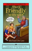Two Friendly Witches - 5 Short Stories