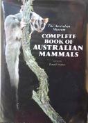 The Australian Museum Complete Book of Australian Mammals