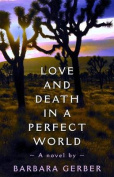 Love and Death in a Perfect World