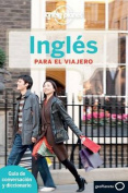 Lonely Planet Ingles Para El Viajero (Lonely Planet Phrasebook [Spanish]